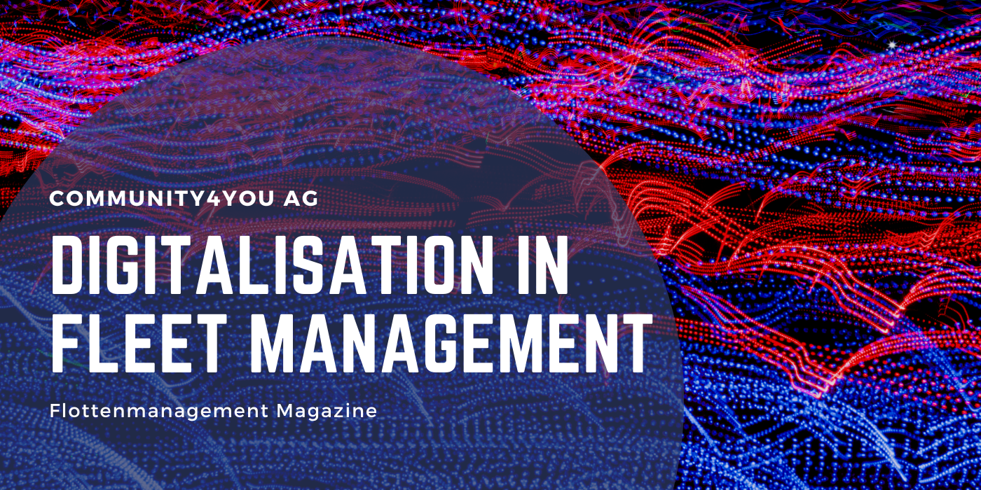 "Digitalisation in fleet management: community4you AG relies on the intelligence of fleet management software - an interview with ""Flottenmanagement"" magazine"
